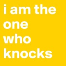 i-am-the-one-who-knocks.jpg